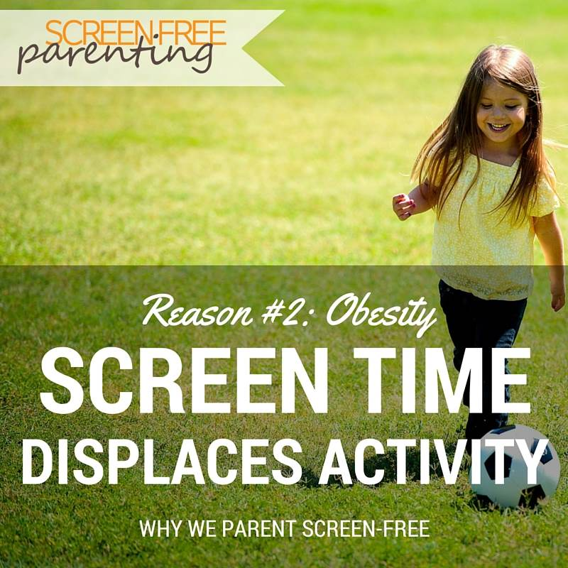 Screen time displaces activity