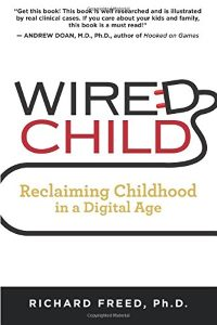 Wired Child: Reclaiming Childhood in the Digital Age