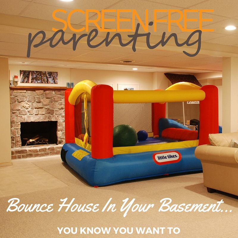 Bounce House in your Basement Screenfreeparenting.com & Screen-Free Activities Come in All Shapes and Sizes... Bounce house ...